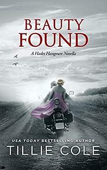 Beauty Found: A Novella (Hades Hangmen 6.5) (A Hades Hangmen Novel) by [Tillie Cole]