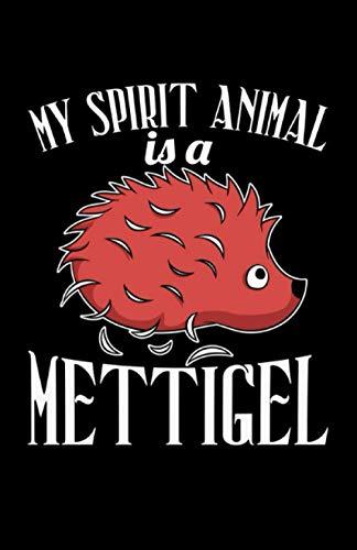 My Spirit Animal Is A Mettigel: Notizbuch mit 120 Seiten liniertem Papier (5.5x8,5 Zoll, ca. DIN A5 / 13.97 x 21.59 cm) Mettigel Spirit Animal Mettbrötchen Fleischer Hack Metzger