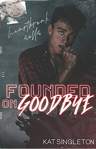 Founded on Goodbye: 1 (The Mixtape Series)