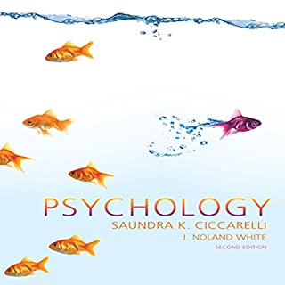 Psychology, Second Edition                    By:                                                                                                                                 Saundra K. Ciccarelli                               Narrated by:                                                                                                                                 Daniel Baker                      Length: Not Yet Known     14 ratings     Overall 3.6