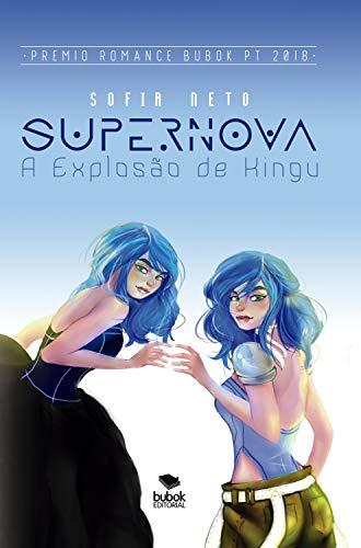 Supernova – A Explosão de Kingu (Portuguese Edition)