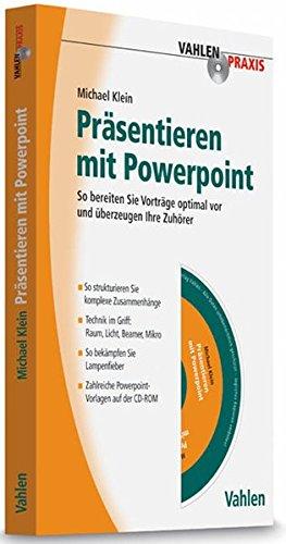 Präsentieren mit Powerpoint: So bereiten Sie Vorträge optimal vor und überzeugen Ihre Zuhörer