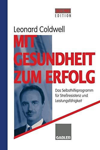 Mit Gesundheit zum Erfolg: Das Selbsthilfeprogramm für Streßresistenz und Leistungsfähigkeit (German Edition)