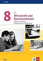Auer Wirtschaft und Kommunikation 8. Loesungen zum Lern- und Uebungsheft Klasse 8. Ausgabe Bayern