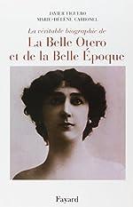 La véritable histoire de La Belle Otero et de La Belle époque de Marie-Hélène Carbonel