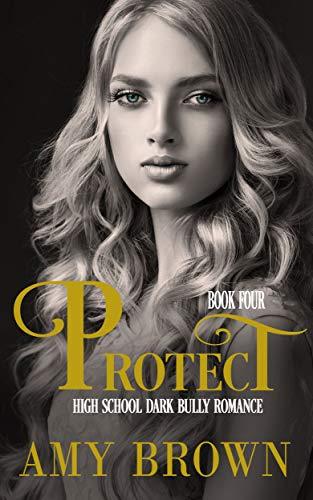 Protect: A Dark High School Bully Romance (Longhorn Academy Dark Bully Series Book 4)