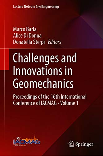 Challenges and Innovations in Geomechanics: Proceedings of the 16th International Conference of IACMAG - Volume 1 (Lecture Notes in Civil Engineering Book 125)