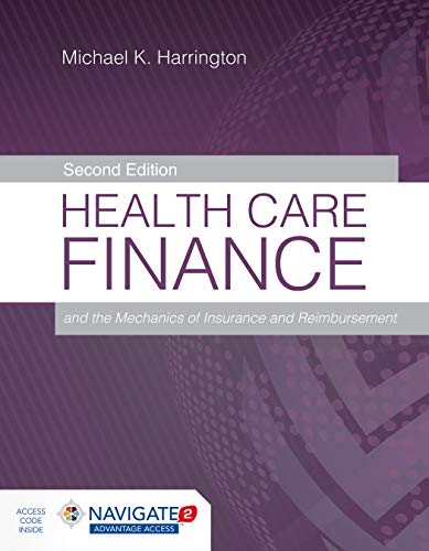 Compare Textbook Prices for Health Care Finance and the Mechanics of Insurance and Reimbursement 2 Edition ISBN 9781284169034 by Harrington, Michael K.