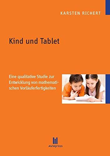 Kind und Tablet: Eine qualitative Studie zur Entwicklung von mathematischen Vorläuferfertigkeiten