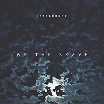 We the Brave