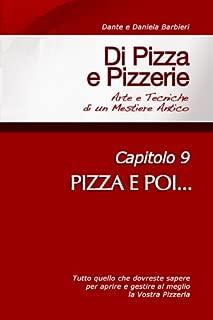 Di Pizza e Pizzerie, Capitolo 9 - PIZZA E POI... (Italian Edition)