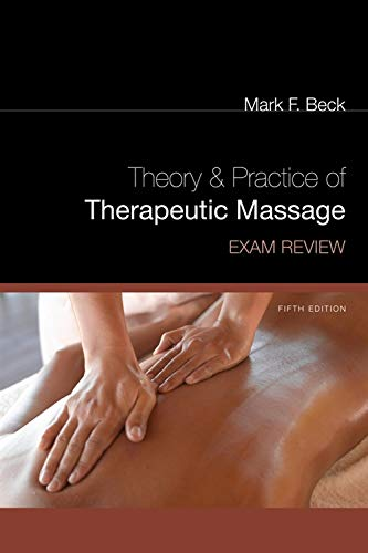Compare Textbook Prices for Exam Review for Beck's Theory and Practice of Therapeutic Massage, 5th Theory & Practice of Therapeutic Massage 5 Edition ISBN 9781435485280 by Beck, Mark F.