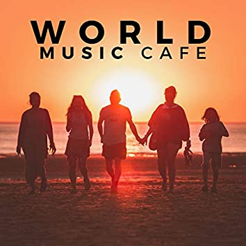 World Music Cafe - Relaxing Sounds from the World
