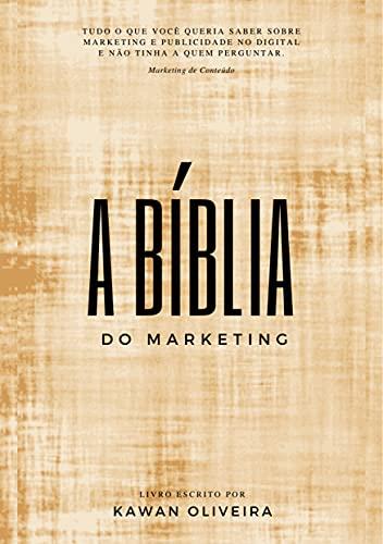 A BÍBLIA DO MARKETING: Todas as ferramentas e estratégias para vender mais