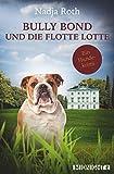 Bully Bond und die flotte Lotte: Ein Hundekrimi