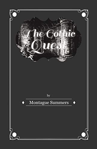 The Gothic Quest - A History of the Gothic Novel (English Edition)