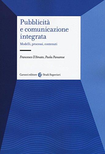 Pubblicità e comunicazione integrata. Modelli, processi e contenuti