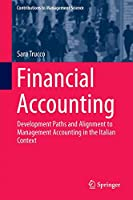 Financial Accounting: Development Paths and Alignment to Management Accounting in the Italian Context (Contributions to Management Science)