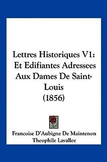 Lettres Historiques V1: Et Edifiantes Adressees Aux Dames de Saint-Louis (1856)