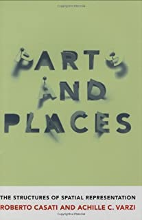 Parts and Places: The Structures of Spatial Representation (Bradford Books)