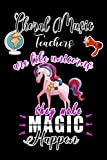 Choral Music Teachers are Like Unicorns they make Magic Happen: A Lined journal To Share your thoughts and notes, (6x9) - 120 pages - Personalized Journal Gift for Choral Music Teachers