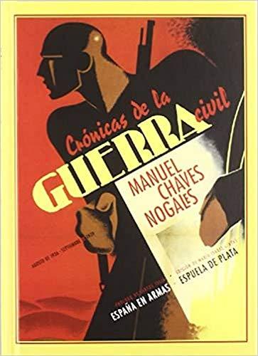 Crónicas de la guerra civil: (agosto de 1936 - septiembre de 1939): Prólogo de Santos Juliá. Edición de Mª Isabel Cintas (España en Armas)