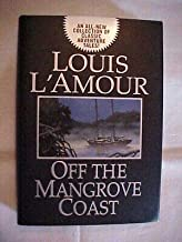 OFF THE MANGROVE COAST BY LOUIS L'AMOUR; AMERICAN FICTION CLASSICS LITERATURE