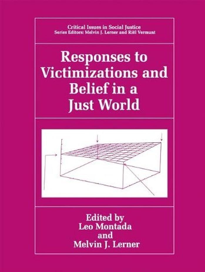 用心深いスポークスマンあなたはResponses to Victimizations and Belief in a Just World (Critical Issues in Social Justice) (English Edition)