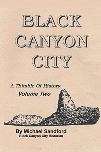 Black Canyon City A Thimble of History Volume Two