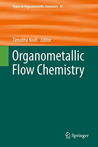Organometallic Flow Chemistry (Topics in Organometallic Chemistry Book 57)