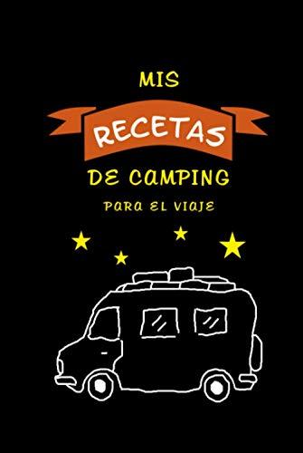 'Mis recetas de camping' para el viaje: Cuaderno para rellenar - Libro de cocina de camping con motivo de la acampada - Recetario con su colección ... - Para los amantes de la cocina y la barbaco