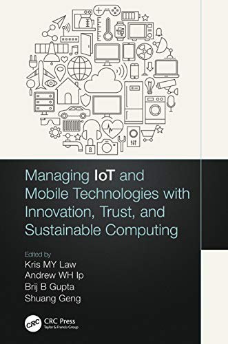 Managing IoT and Mobile Technologies with Innovation, Trust, and Sustainable Computing