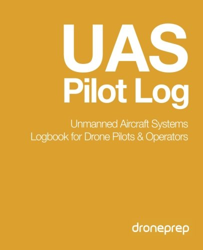 UAS Pilot Log: Unmanned Aircraft Systems Logbook for Drone Pilots & Operators (Gold)