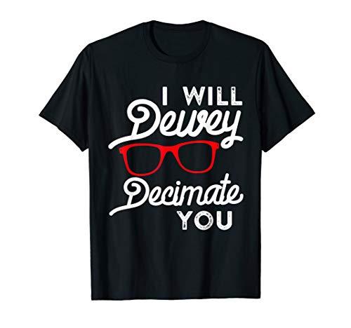 Bibliothekar Geschenke Ich werde Dewey Dezimate Sie lustig T-Shirt