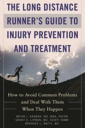 The Long Distance Runner's Guide to Injury Prevention and Treatment: How to Avoid Common Problems and Deal with Them When They Happen (English Edition)
