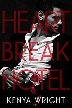 Heartbreak Hotel (Bwwm Romance with steamy illustrations) by [Kenya  Wright]