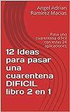 12 Ideas para pasar una cuarentena DIFICIL libro 2 en 1: Pasa una cuarentena dificil con estas 24 aplicaciones