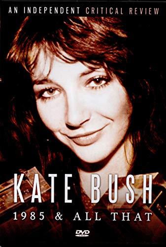 Kate Bush - 1985 & All That
