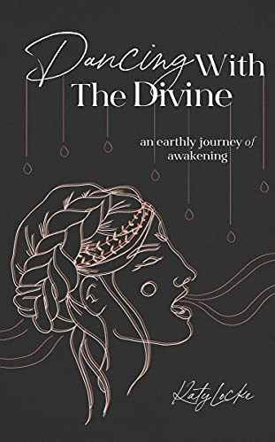 Dancing with the Divine: An Earthly Journey of Awakening