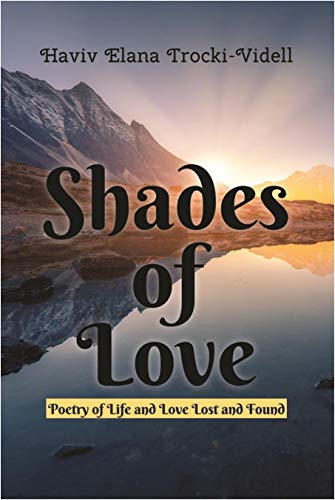 Shades of Love: Poetry of Life and Love Lost and Found (English Edition)