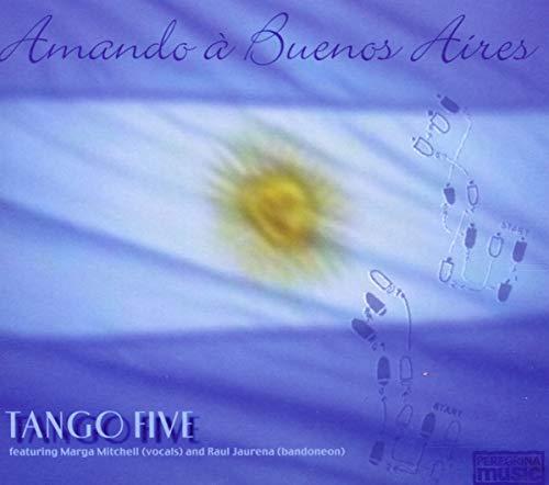 Tango Five &Raul Jaurena - Amando A Buenos Aires