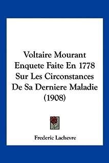 Voltaire Mourant Enquete Faite En 1778 Sur Les Circonstances de Sa Derniere Maladie (1908)