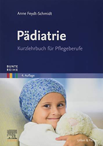 BR Pädiatrie: Kurzlehrbuch für Pflegeberufe (Bunte Reihe)