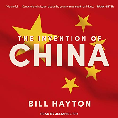 The Invention of China Audiobook By Bill Hayton cover art