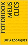 Fotobook Meus Clics (fotobook1) (Portuguese Edition)