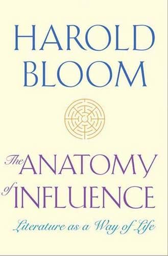Image of The Anatomy of Influence: Literature as a Way of Life