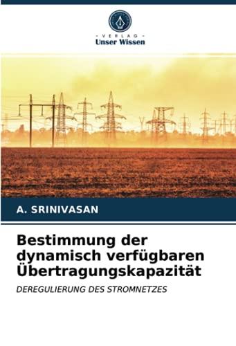 Bestimmung der dynamisch verfügbaren Übertragungskapazität: DEREGULIERUNG DES STROMNETZES
