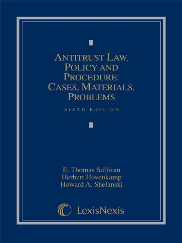 Antitrust Law, Policy and Procedure: Cases, Materials,...