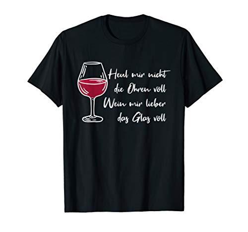 Wein mir lieber das Glas voll - Doofe Sprüche Wortspiel Pun T-Shirt