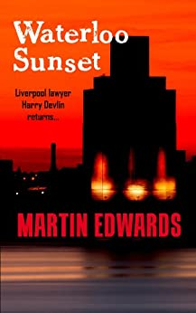 Waterloo Sunset (Harry Devlin Book 8) by [Martin Edwards]
